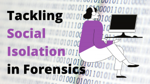 Tackling Social Isolation in Forensics