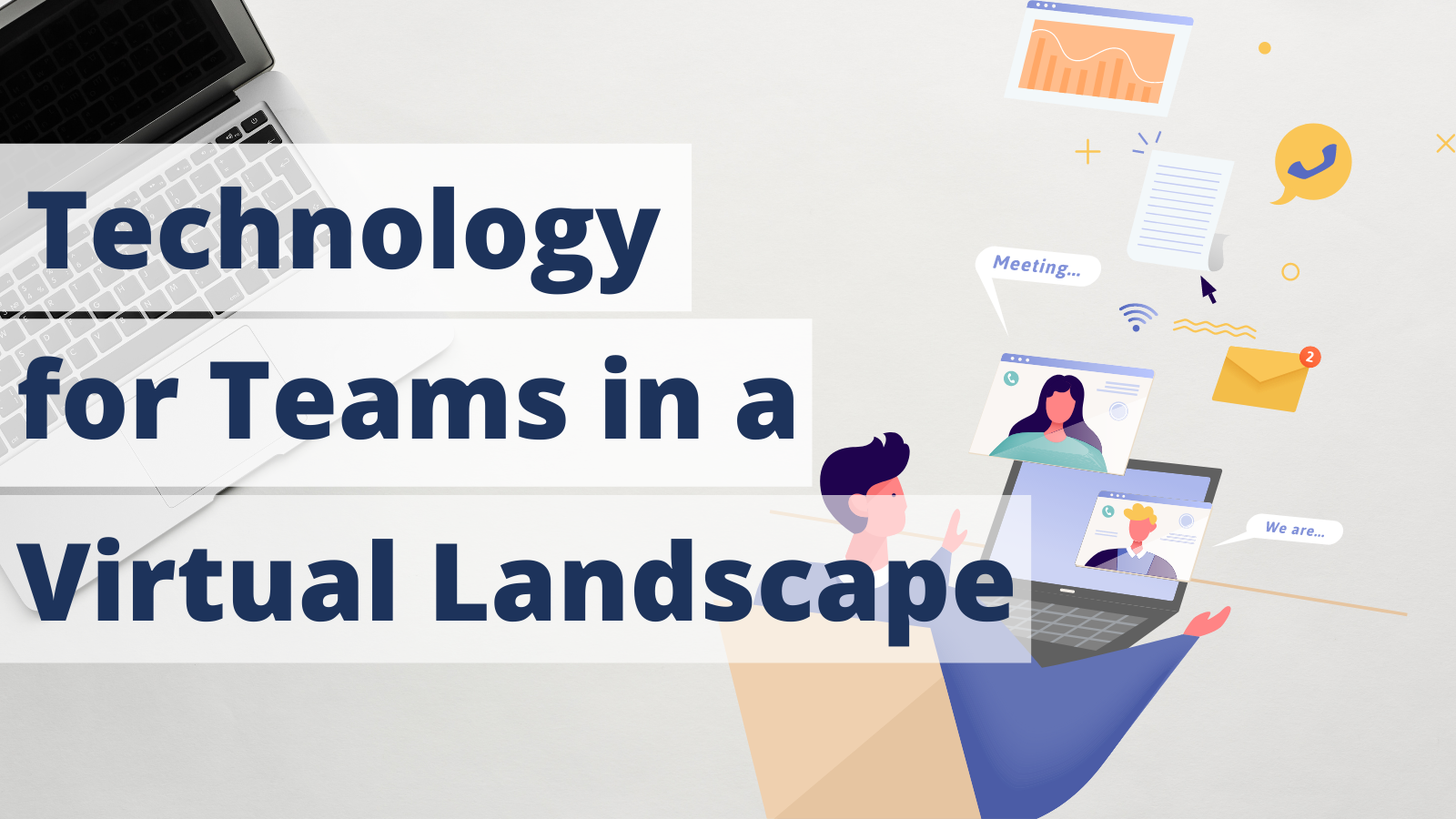 Technology for Teams in a Virtual Landscape
