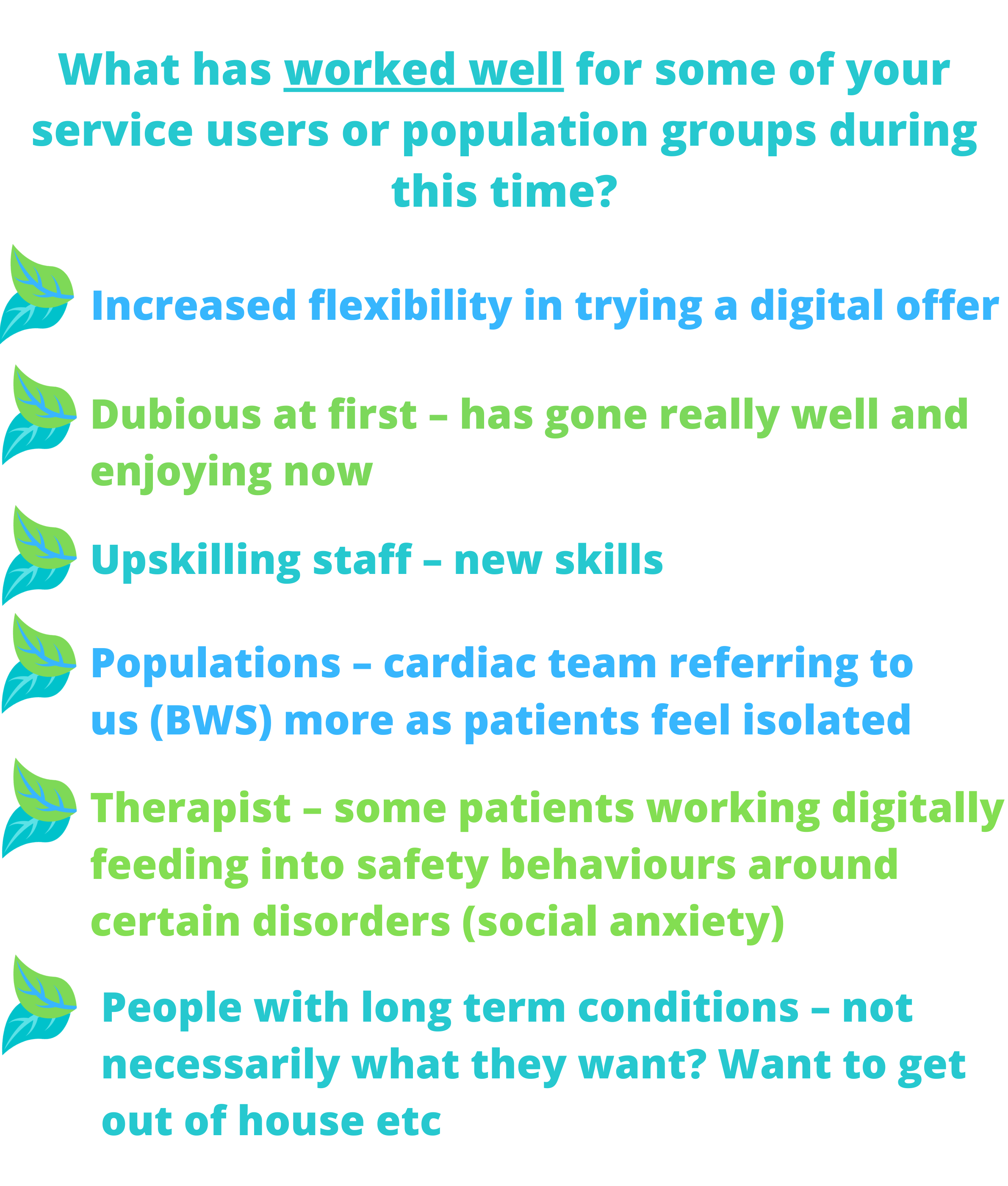 What has worked well for some of your service users or population groups during this time?